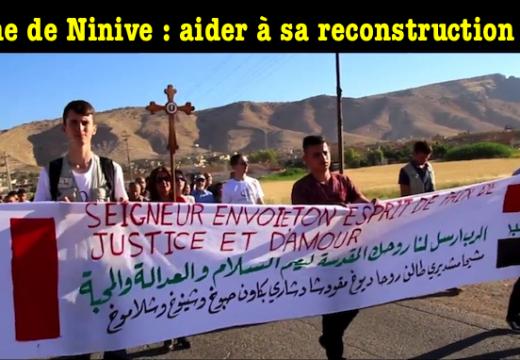Renaissance de Ninive : aidons à la reconstruction (vidéo)