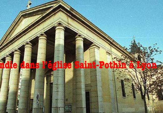 Incendie dans l'église Saint-Pothin de Lyon