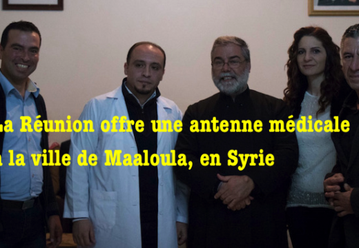 La Réunion offre une antenne médicale à Maaloula !