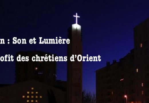 Toulon : Son et Lumière au profit des chrétiens d'Orient