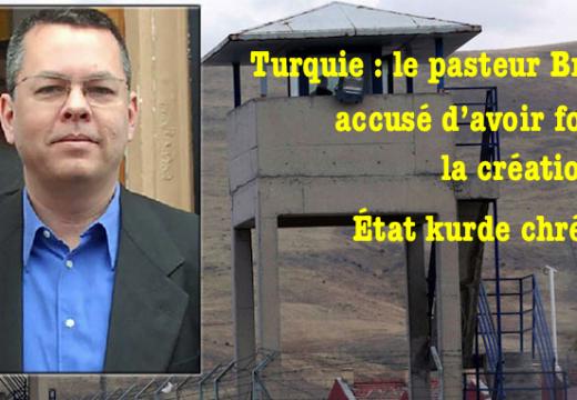 Turquie : le pasteur Brunson accusé d'avoir voulu créer un État kurde chrétien…