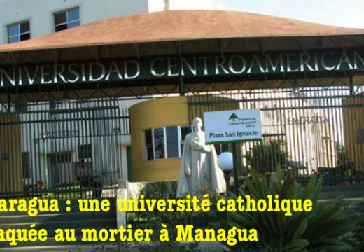 Nicaragua : université catholique attaquée au mortier…