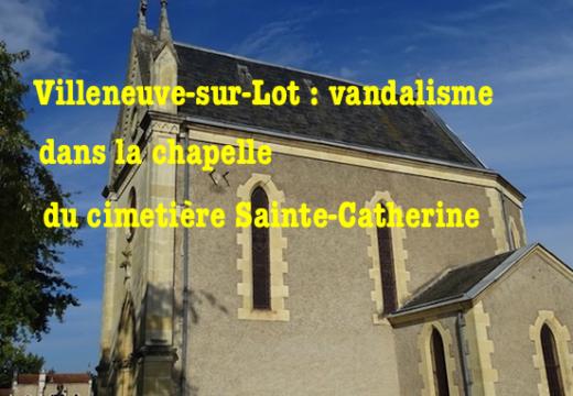 Villeneuve-sur-Lot : la chapelle d'un cimetière vandalisée