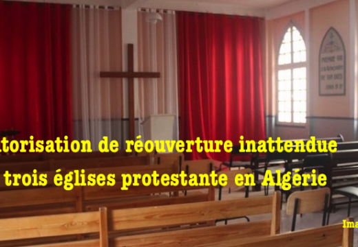 Algérie : trois églises protestantes rouvertes…