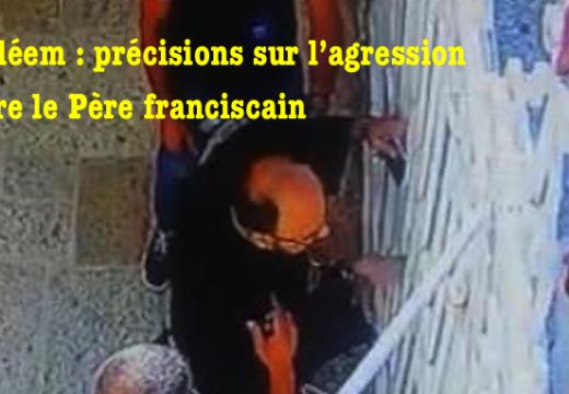 Bethléem : précisions sur l'agression contre un Père franciscain
