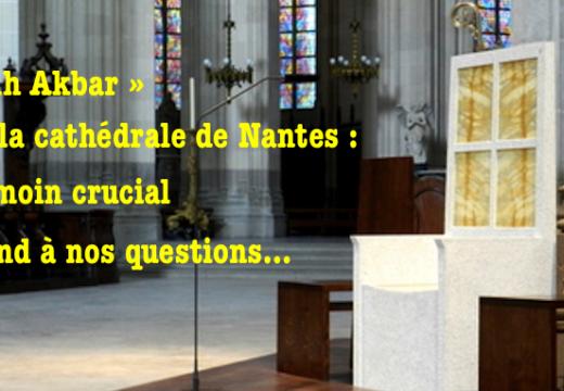 « Allah Akbar » dans la cathédrale de Nantes : le témoin crucial répond à nos questions