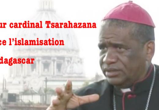 Le futur cardinal malgache dénonce une « invasion » musulmane…