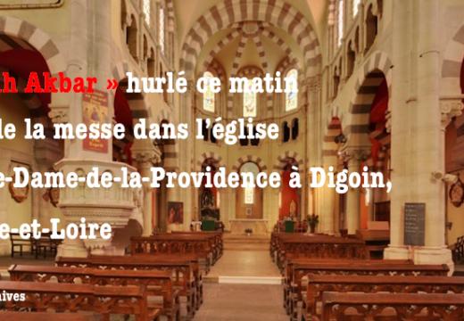 « Allah Akbar » hurlé ce matin une église de Digoin, en Saône-et-Loire