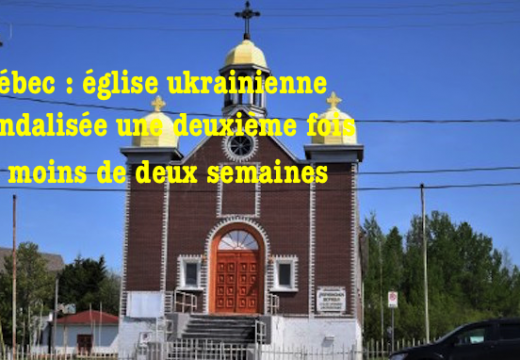 Québec : l'église ukrainienne de Val d'Or vandalisée une deuxième fois
