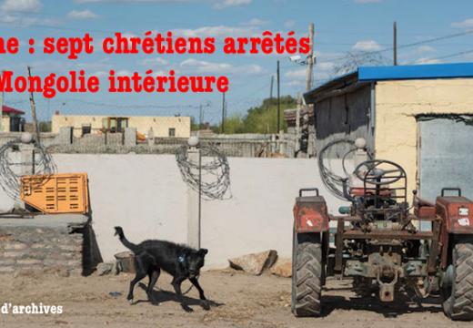 Sept chrétiens arrêtés en Mongolie intérieure