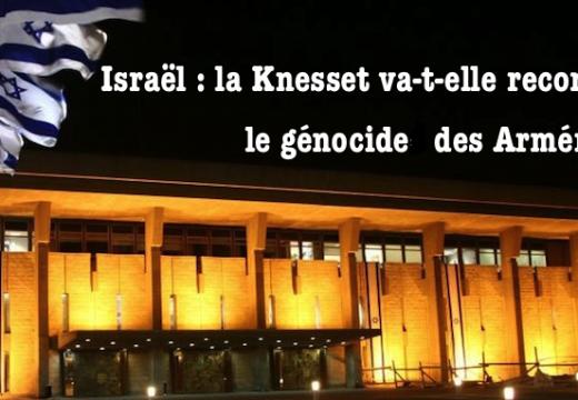La Knesset va-t-elle reconnaître le génocide arménien ?