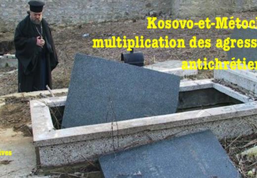 Kosovo-et-Métochie : recrudescence des agressions antichrétiennes