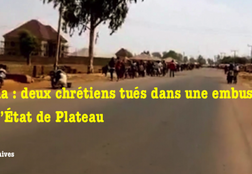 Encore : deux chrétiens tués par des peuls musulmans au Nigéria