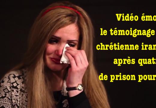 Iran : émouvant témoignage d'une prisonnière chrétienne récemment libérée