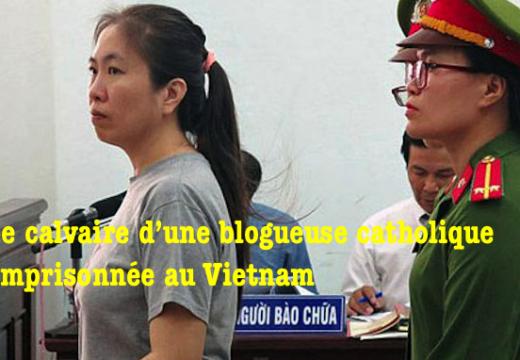 Une blogueuse catholique emprisonnée en grève de la faim au Vietnam