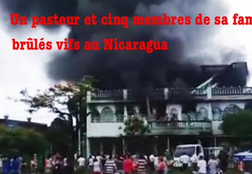 Un Pasteur et cinq membres de sa famille brûlés vifs au Nicaragua