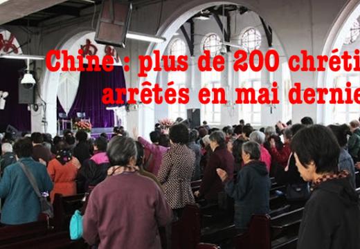 Chine : plus de 200 chrétiens arrêtés en mai