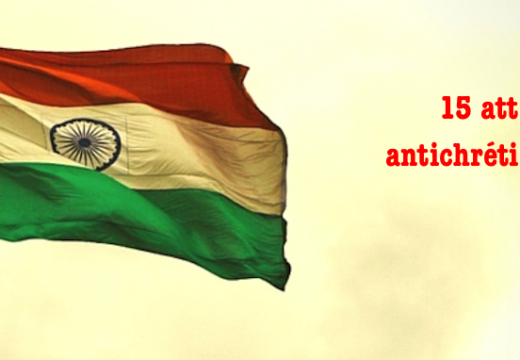 15 attaques antichrétiennes en Inde en deux semaines…