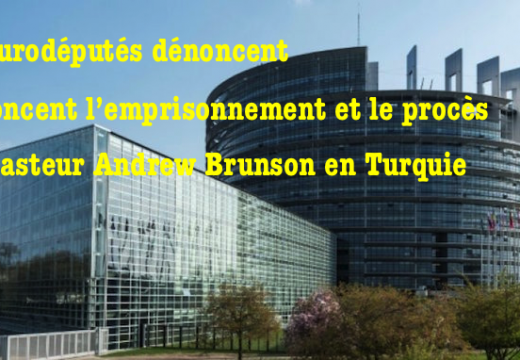 Pasteur Brunson : 98 eurodéputés protestent auprès d'Erdogan