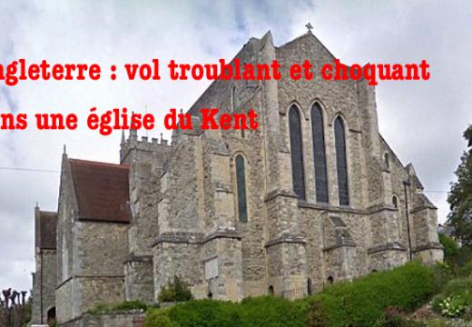 Vol troublant dans une église du Kent en Angleterre